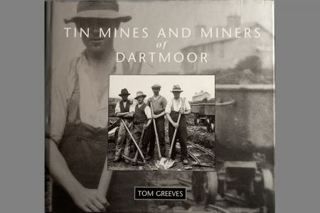 Tin Mines and Miners of Dartmoor