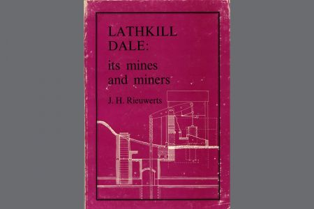 Lathkill Dale : Its Mines and Miners