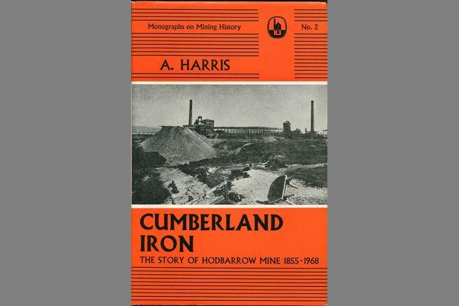 Cumberland Iron. The story of Hodbarrow Mine 1855-1968